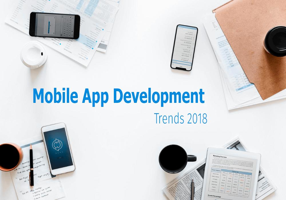 Mobile App Developement Trend 2018
