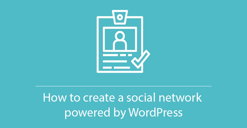 How to create a social network powered by WordPress