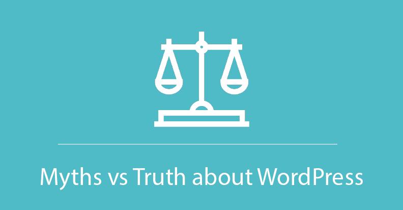 Myths vs Truth about WordPress