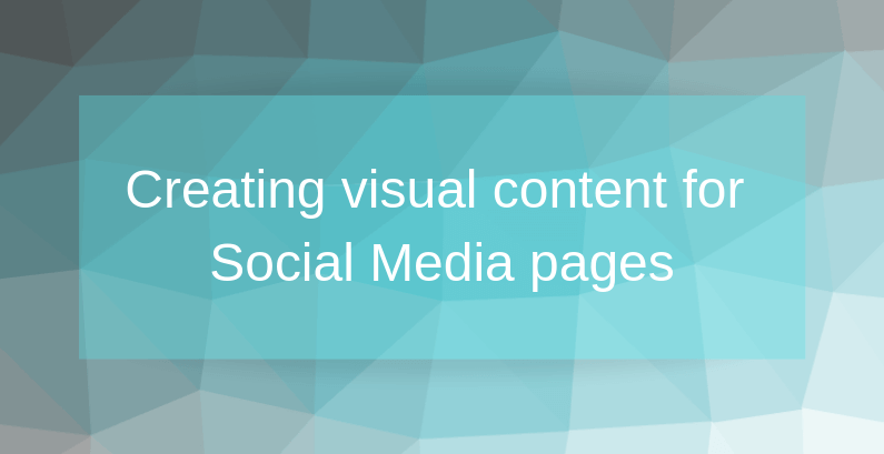 Creating visual content for Social Media pages